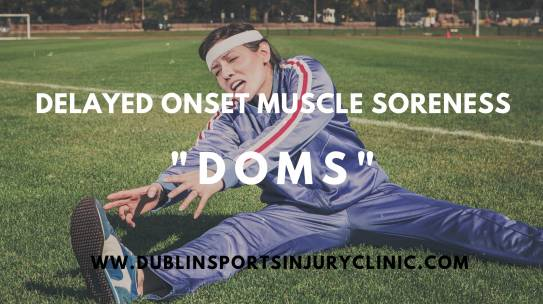 Delayed onset muscle soreness (DOMS)